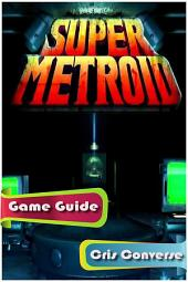 Super Metroid Game Guide