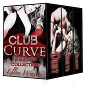 Club Curve: The Complete Collection: (Erotic, Billionaire, BBW series)
