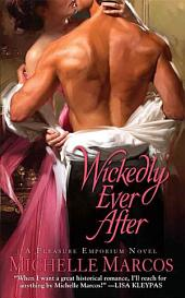 Wickedly Ever After: A Pleasure Emporium Novel