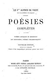 Poésies complètes: Poëmes antiques et modernes - les destinées - poëmes philosophiques