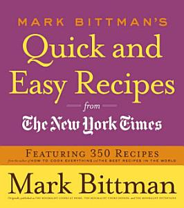 Mark Bittman s Quick and Easy Recipes from the New York Times Book