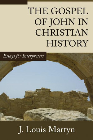The Gospel of John in Christian History PDF