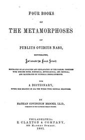 Four Books of the Metamorphoses: With a Dictionary Giving the Meaning of All the Words with Critical Exactness