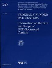 Federally Funded Ramp;D Centers: Information On The Size And Scope Of Dod-sponsored Centers