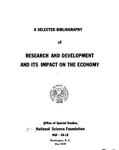 A Selected Bibliography of Research and Development and Its Impact on the Economy PDF
