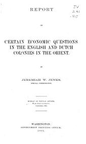 Report on Certain Economic Questions in the English and Dutch Colonies in the Orient