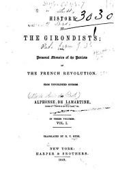 History of the Girondists: Or, Personal Memoirs of the Patriots of the French Revolution from Unpublished Sources, Volume 1