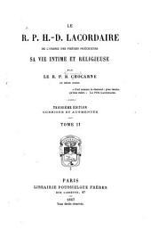 H.D. Lacordaire, sa vie intime et religieuse: Volume2