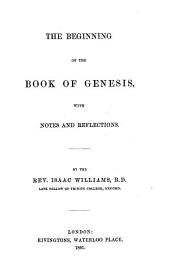 The Beginning of the Book of Genesis, with Notes and Reflections