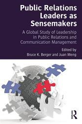 Public Relations Leaders As Sensemakers Book PDF
