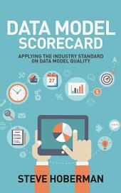 Data Model Scorecard: Applying the Industry Standard on Data Model Quality
