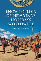 Encyclopedia of New Year      s Holidays Worldwide PDF