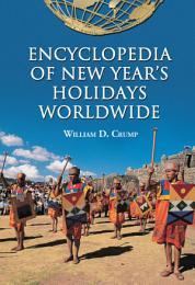 Encyclopedia of New Yearäó»s Holidays Worldwide