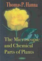 The Microscopic and Chemical Parts of Plants