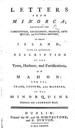 Letters From Minorca Describing The Constitution Government Produce Antiquities And Natural History Of That Island With A Map By John Armstrong  Book PDF