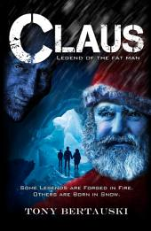 Claus: Legend of the Fat Man: A Science Fiction Adventure