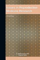 Issues in Reproductive Medicine Research  2011 Edition PDF