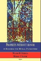 Prophets Without Honor: A Requiem for Moral Patriotism