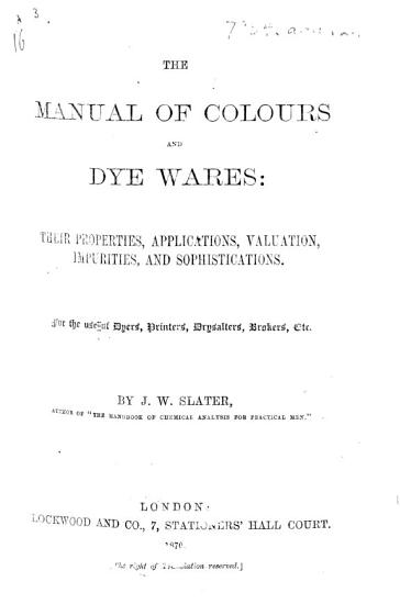 The Manual of Colours and Dye Wares  Their Properties  Applications  Etc PDF