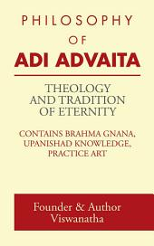 THEOLOGY AND TRADITION OF ETERNITY: PHILOSOPHY OF ADI ADVAITA