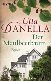 Der Maulbeerbaum: Roman