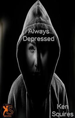 Always Depressed