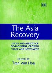 The Asia Recovery: Issues and Aspects of Development, Growth, Trade and Investment