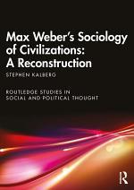 Max Weber's Sociology of Civilizations: A Reconstruction