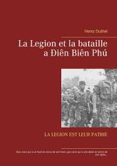 La Legion et la bataille a Ðiên Biên Phú: LA LEGION EST LEUR PATRIE