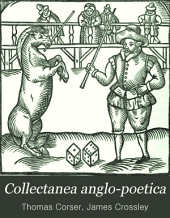 Collectanea Anglo-poetica, Or, A Bibliographical and Descriptive Catalogue of a Portion of a Collection of Early English Poetry: With Occasional Extracts and Remarks Biographical and Critical