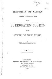 Reports of Cases Argued and Determined in the Surrogates' Courts of the State of New York: Volume 2