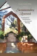 Sacramentality Renewed