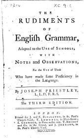 The Rudiments of English Grammar: Adapted to the Use of Schools