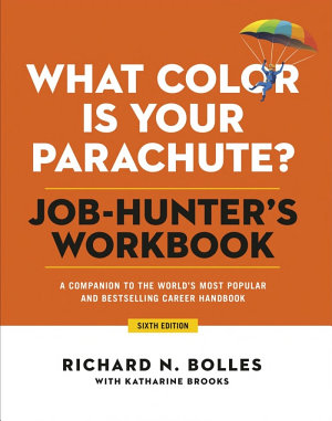 What Color Is Your Parachute  Job Hunter s Workbook  Sixth Edition