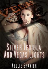 Silver Tequila and Vegas Lights: Menage Erotica: (Adults Only Erotica)