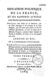 Situation politique de la France et ses rapports actuels avec toutes les puissances de l'Europe