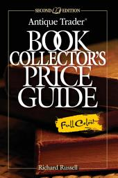 Antique Trader Book Collector's Price Guide: Edition 2