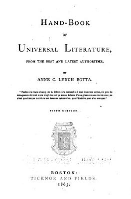 Handbook of Universal Literature  from the Best and Latest Authorities PDF