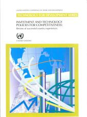 Investment and Technology Policies for Competitiveness: Review of Successful Country Experiences