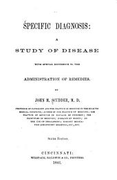 Specific Diagnosis: A Study of Disease, with Special Reference to the Administration of Remedies