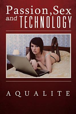 PASSION  SEX AND TECHNOLOGY PDF