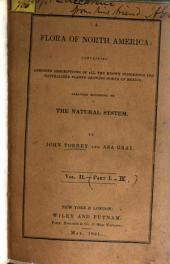 A Flora of North America: Containing Abridged Descriptions of All the Known-indigenous and Naturalized Plants Growing North of Mexico: Arranged According to the Natural System, Volume 2