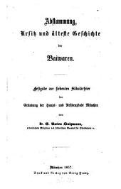 Abstammung, Ursitz und älteste Geschichte der Baiwaren: Festgabe zur siebenten Säkularfeier der Gründung der Haupt- und Residenzstadt München