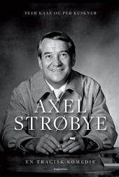 Axel Strøbye: En tragisk komedie