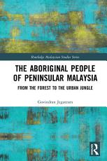The Aboriginal People of Peninsular Malaysia PDF
