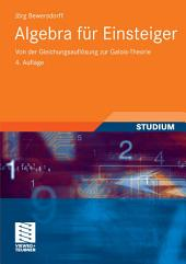 Algebra für Einsteiger: Von der Gleichungsauflösung zur Galois-Theorie, Ausgabe 4