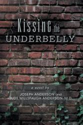 Kissing The Underbelly Book PDF