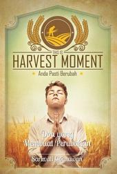 Harvest Moment - Vol 1: Doa yang Membuat Perubahan