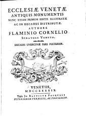Ecclesiae venetae antiquis monumentis nunc etiam primum editis illustratae ac in decades distributae: Volume 8