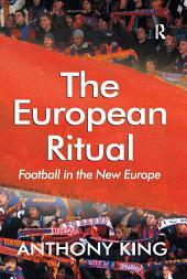 The European Ritual: Football in the New Europe